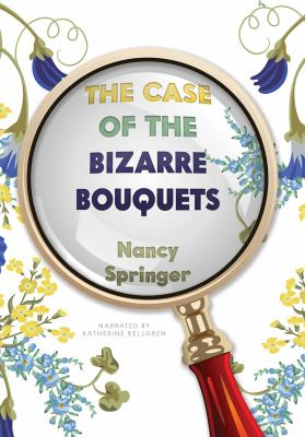 Cover image for The case of the bizarre bouquets an Enola Holmes mystery