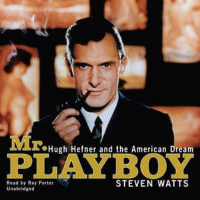 Cover image for Mr. Playboy Hugh Hefner and the American dream