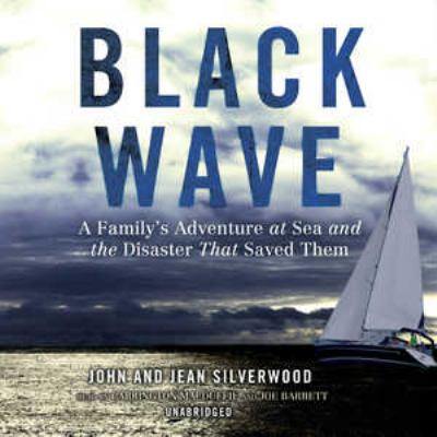 Cover image for Black wave [a family's adventure at sea and the disaster that saved them]