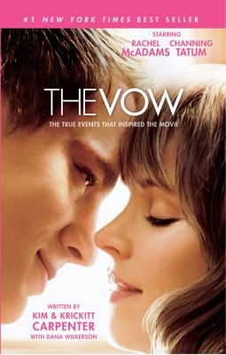 Cover image for The vow : the true story that inspired the movie