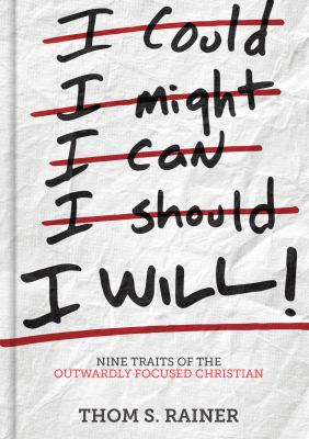 Cover image for I will! : nine traits of the outwardly focused Christian