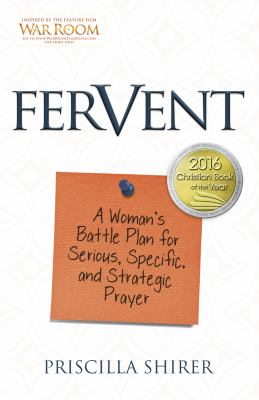 Cover image for Fervent : a woman's battle plan for serious, specific, and strategic prayer