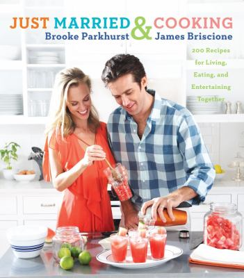Cover image for Just married & cooking : 200 recipes for living, eating, and entertaining together