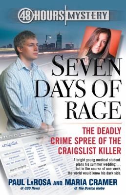 Cover image for Seven days of rage : the deadly crime spree of the Craigslist killer