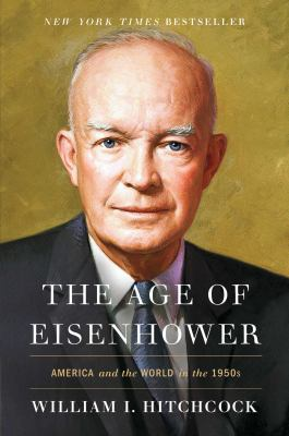 Cover image for The age of Eisenhower : America and the world in the 1950s