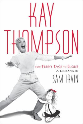 Cover image for Kay Thompson : from Funny face to Eloise