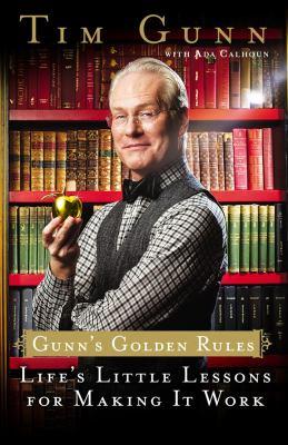 Cover image for Gunn's golden rules : life's little lessons for making it work
