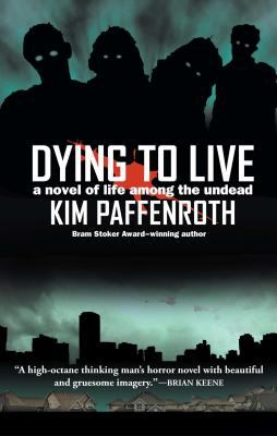 Cover image for Dying to live : a novel of life among the undead
