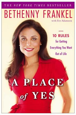 Cover image for A place of yes : 10 rules for getting everything you want out of life