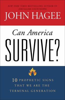 Cover image for Can America survive? : 10 prophetic signs that we are the terminal generation