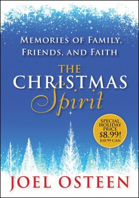 Cover image for The Christmas spirit : memories of family, friends, and faith