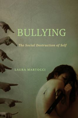 Cover image for Bullying : the social destruction of self
