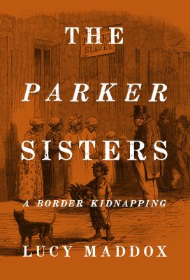 Cover image for The Parker sisters : a border kidnapping