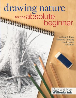 Cover image for Drawing nature for the absolute beginner