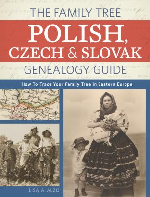 Cover image for The Family Tree Polish, Czech & Slovak genealogy guide : how to trace your family tree in Eastern Europe
