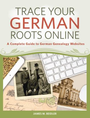 Cover image for Trace your German roots online : a complete guide to German genealogy websites
