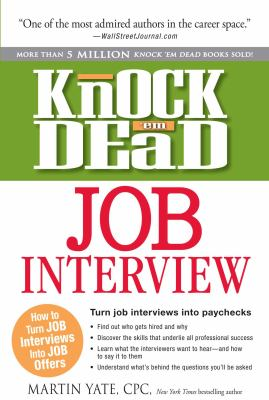 Cover image for Knock 'em dead job interview : how to turn job interviews into job offers