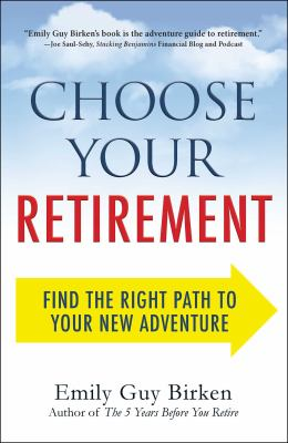 Cover image for Choose your retirement : find the right path to your new adventure
