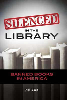 Cover image for Silenced in the library : banned books in America