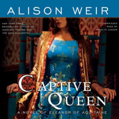 Cover image for Captive queen a novel of Eleanor of Aquitaine