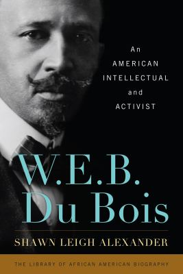 Cover image for W.E.B. Du Bois : an American intellectual and activist