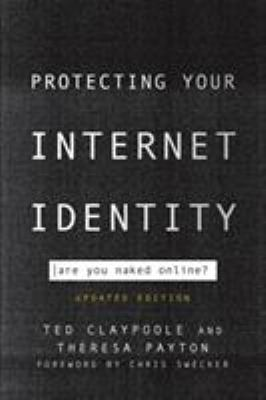 Cover image for Protecting your internet identity : are you naked online?