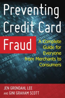 Cover image for Preventing credit card fraud : a complete guide for everyone from merchants to consumers