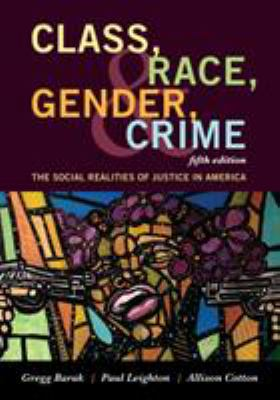 Cover image for Class, race, gender, & crime : the social realities of justice in America