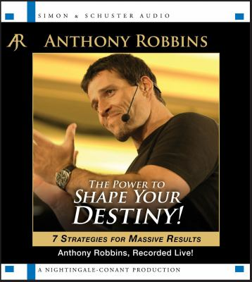 Cover image for The power to shape your destiny 7 strategies for massive results