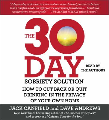Cover image for The 30-day sobriety solution : how to cut back or quit drinking in the privacy of your own home