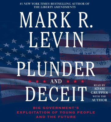 Cover image for Plunder and deceit : big government's exploitation of young people and the future