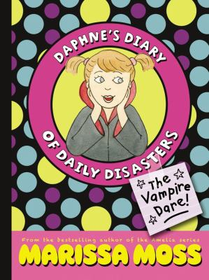 Cover image for Daphne's Diary of Daily Disasters : the vampire dare!
