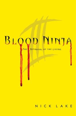 Cover image for Blood ninja III : the betrayal of the living