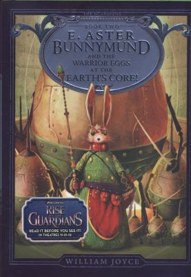 Cover image for E. Aster Bunnymund and the warrior eggs at the earth's core!