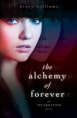 Cover image for The alchemy of forever : an Incarnation novel