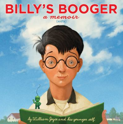 Cover image for Billy's booger : a memoir (which is a true story, which this books is)