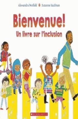 Cover image for Bienvenue! : un livre sur l'inclusion