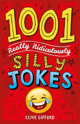 Cover image for 1001 really ridiculously silly jokes