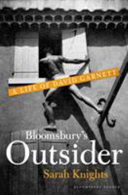 Cover image for Bloomsbury's outsider : a life of David Garnett