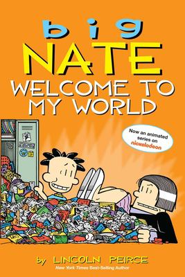 Cover image for Big Nate : welcome to my world