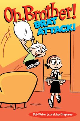 Cover image for Oh, brother! Brat attack!