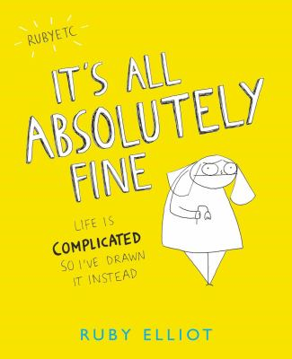 Cover image for It's all absolutely fine : life is complicated so I've drawn it instead