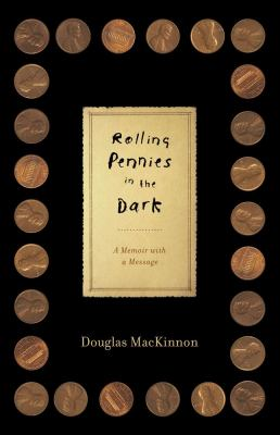 Cover image for Rolling pennies in the dark : a memoir with a message