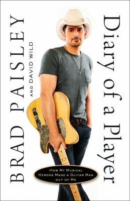 Cover image for Diary of a player : how my musical heroes made a guitar man out of me