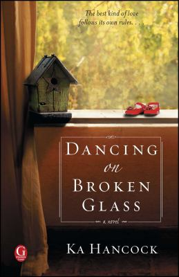 Cover image for Dancing on broken glass : a novel