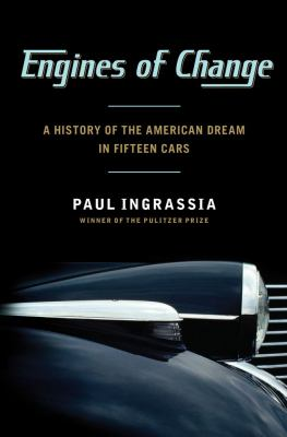 Cover image for Engines of change : a history of the American dream in fifteen cars