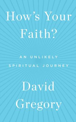 Cover image for How's your faith? : an unlikely spiritual journey