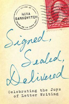 Cover image for Signed, sealed, delivered : celebrating the joys of letter writing