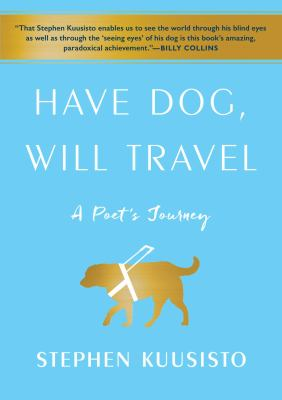 Cover image for Have dog, will travel : a poet's journey