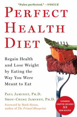 Cover image for Perfect health diet : regain health and lose weight by eating the way you were meant to eat
